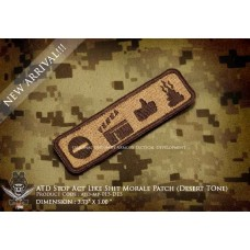 "ATD ""STOP ACT LIKE SHIT"" Morale Patch"